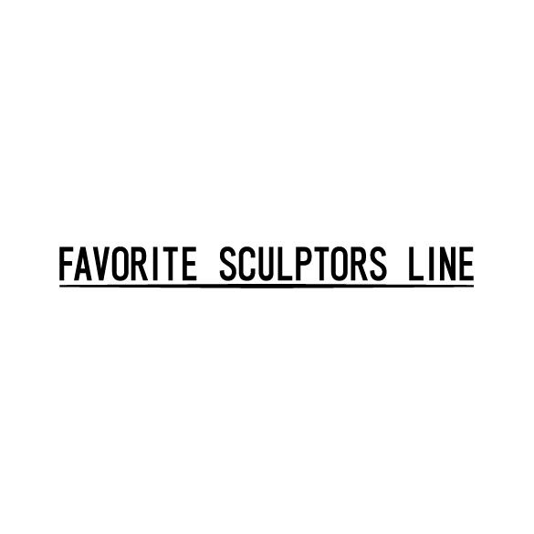 FAVORITE SCULPTORS LINE